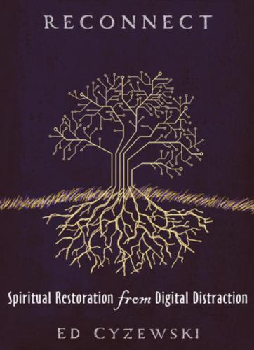 Reconnect – Geistliche Befreiung von digitaler Zerstreuung